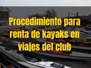 procedimiento para renta de kayaks en viajes del club.